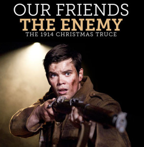 Our Friends The Enemy: The 1914 Christmas Truce, Alex Gwyther