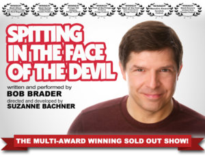Spitting in the face of the devil, Brad Bader