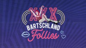 the Bartschland Follies